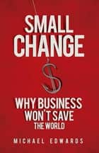 Small Change ebook by Michael Edwards