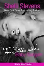 The Billionaire's Baby Bargain ebook by Shelli Stevens