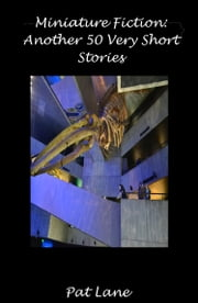 Miniature Fiction: Another 50 Very Short Stories ebook by Patrick Lane