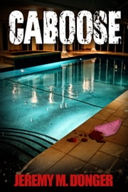 Caboose ebook by Jeremy M. Donger