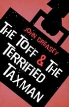 The Toff And The Terrified Taxman ebook by John Creasey
