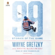 99: Stories of the Game audiobook by Wayne Gretzky
