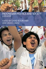 Indonesian Politics and Society - A Reader ebook by David Bourchier,Vedi Hadiz