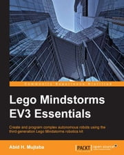Lego Mindstorms EV3 Essentials ebook by Abid H. Mujtaba