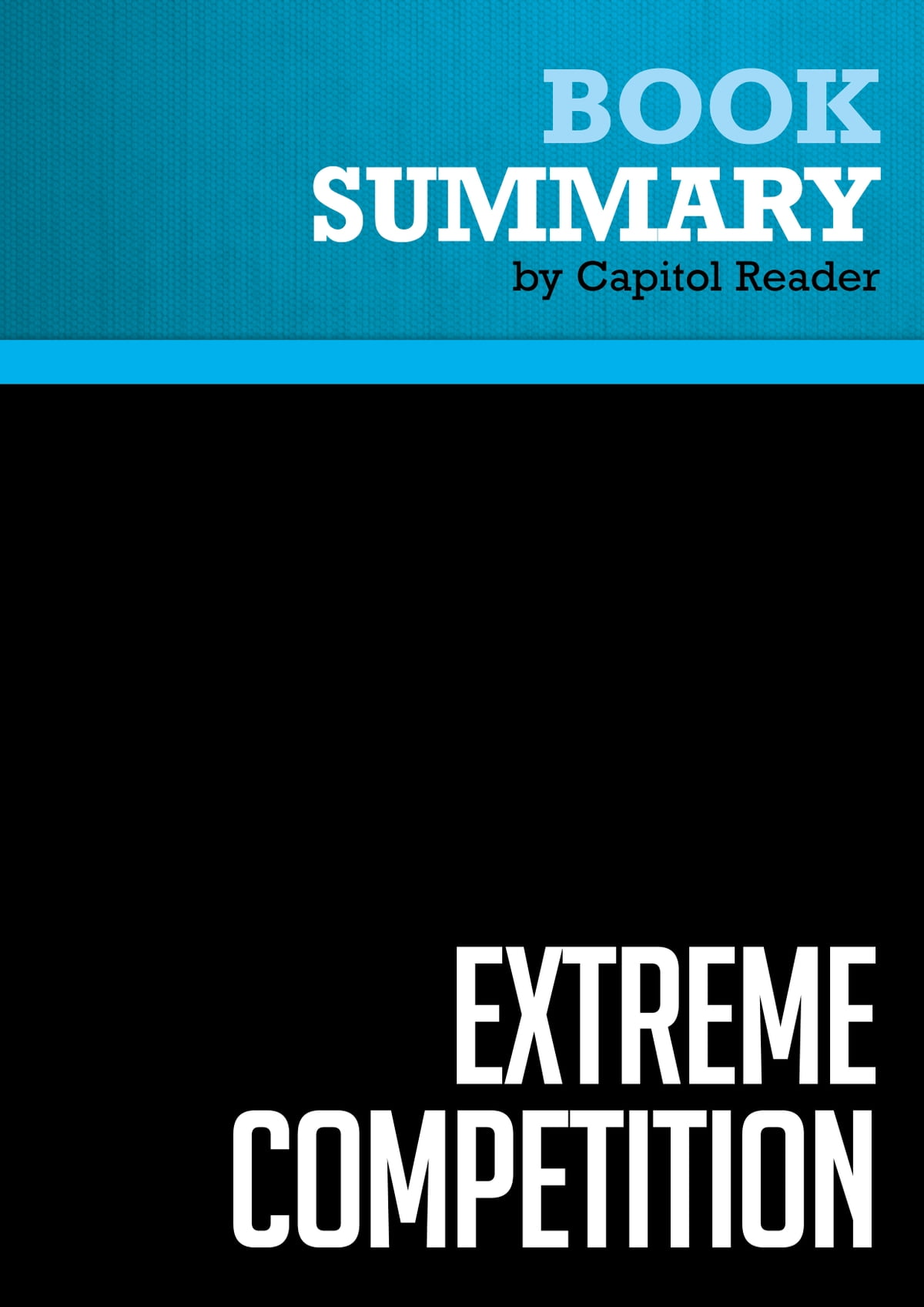 Summary Of Extremepetition: Innovation And The Great 21st Century  Business Reformation  Peter Fingar Ebook By Capitol Reader  9782511000731   Rakuten