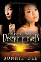 The Thief and the Desert Flower ebook by Bonnie Dee