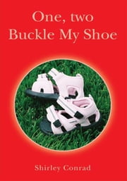 One, two Buckle My Shoe ebook by Shirley Conrad