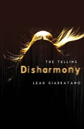 The Telling: Disharmony Book 1 - Disharmony Book 1 ebook by Leah Giarratano