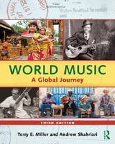 World Music - A Global Journey - eBook & mp3 Value Pack ebook by Terry E. Miller,Andrew Shahriari