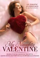 My Naughty Valentine ebook by BadGirls ofErotica, Alana Church, Alexa Nichols,...