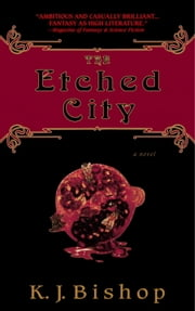 The Etched City ebook by K.J. Bishop