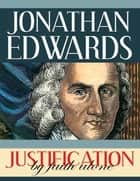 Justification By Faith Alone ebook by Jonathan Edwards