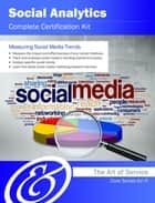 Social Analytics Complete Certification Kit - Core Series for IT ebook by Ivanka Menken
