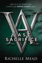 Last Sacrifice ebook by Richelle Mead