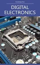 Digital Electronics - by Knowledge flow ebook by Knowledge flow