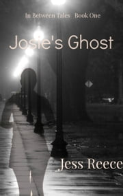 Josie's Ghost - In Between Tales, #1 ebook by Jess Reece