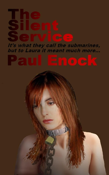 The Silent Service eBook by Paul Enock