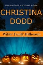 Wilder Family Halloween ebook by Christina Dodd