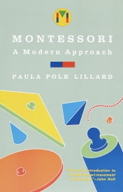 Montessori: A Modern Approach ebook by Paula Polk Lillard