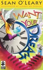 Want Your Dreams ebook by Sean O'Leary