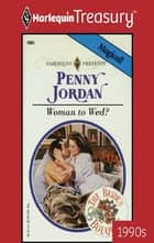 Woman to Wed? ebook by Penny Jordan
