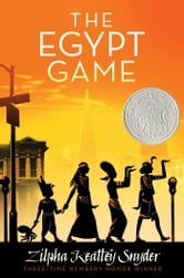 The Egypt Game ebook by Zilpha Keatley Snyder