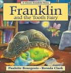 Franklin and the Tooth Fairy - Read-Aloud Edition ebook by Paulette Bourgeois, Brenda Clark
