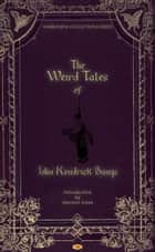 The Weird Tales of John Kendrick Bangs 電子書 by John Kendrick Bangs