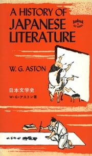 History of Japanese Literature ebook by William George Aston
