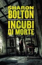 Incubi di morte ebook by Sharon Bolton