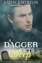 A Dagger Cuts Deep ebook by Kathy L Wheeler