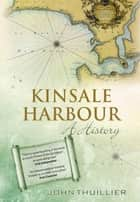 Kinsale Harbour - A History ebook by