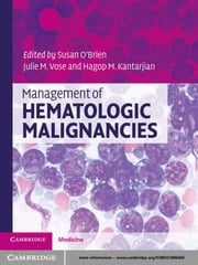 Management of Hematologic Malignancies ebook by Susan  O'Brien, MD,Julie M. Vose, MD,Hagop M. Kantarjian, MD