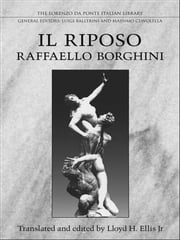 Raffaello Borghini's Il Riposo ebook by Lloyd  H., Jr. Ellis