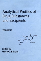 Analytical Profiles of Drug Substances and Excipients ebook by Brittain, Harry G.