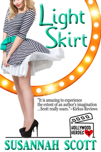 Light Skirt - Hollywood Heroes: Book 1 ebook by Susannah Scott