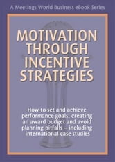 Motivation Through Incentive Strategies ebook by Gray-Forton, Geoffrey