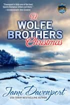 A Wolfe Brothers Christmas - A Game On in Seattle Novella ebook by