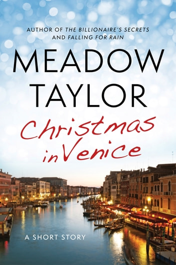 Christmas In Venice: A Short Story ebook by Meadow Taylor
