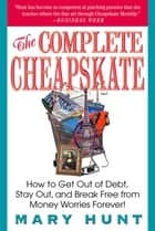 The Complete Cheapskate ebook by Mary Hunt