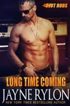 Long Time Coming ebook by Jayne Rylon