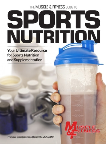 The Muscle & Fitness Guide to Sports Nutrition ebook by Jim Stoppani PhD