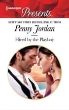 Hired by the Playboy ebook by Penny Jordan