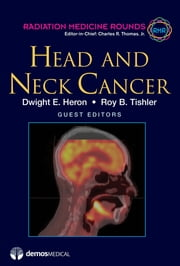 Head and Neck Cancer ebook by Dwight E. Heron, MD,Charles R. Thomas Jr., MD,Roy B. Tishler, MD
