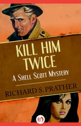 Kill Him Twice ebook by Richard S. Prather