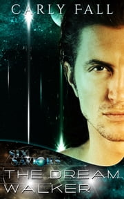 The Dream Walker (A Science Fiction / Fantasy Romance) ebook by Carly Fall