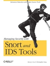 Managing Security with Snort & IDS Tools ebook by Kerry J. Cox,Christopher Gerg