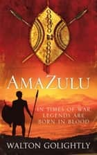 Amazulu ebook by Walton Golightly