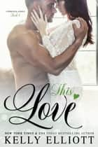 This Love - Cowboys and Angels, #6 ebook by Kelly Elliott