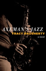Axeman's Jazz ebook by Tracy Daugherty